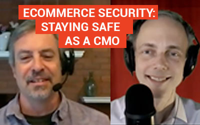 Ecommerce Security: Staying Safe as a CMO