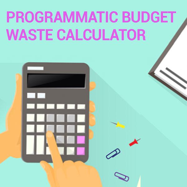 Programmatic Budget Waste Calculator