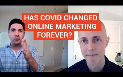Has COVID Changed Online Marketing Forever?